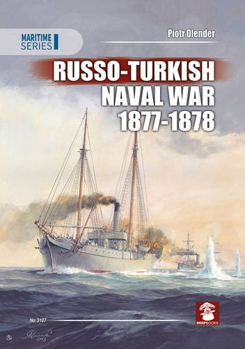 Russo-Turkish Naval War 1877-1878 (Maritime) por Piotr Olender