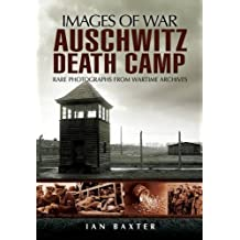 Auschwitz Death Camp (Images of War)