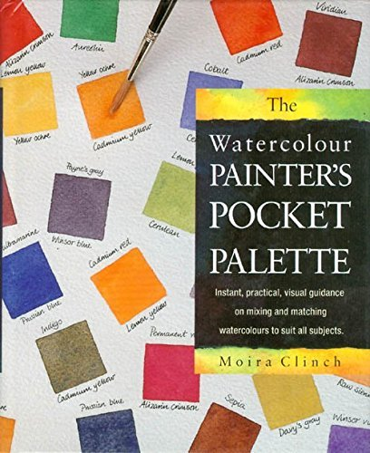 The Watercolour Painter's Pocket Palette by Moira Clinch (1991-08-08)
