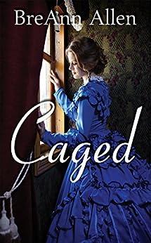 Caged by [Allen , BreAnn ]