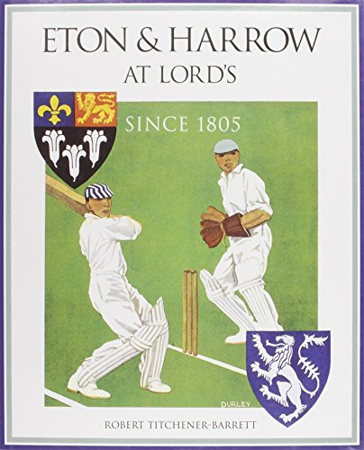 Eton and Harrow at Lords: Since 1805 por Robert Tichener-Barret