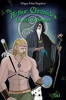 The Arthur Chronicles, le notti di Samhain Vol.1 di [Pergolizzi, Filippo Fabio]