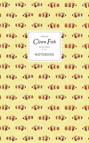 Clown Fish Notebook - Ruled Pages - 5x8 - Premium: (Yellow Edition) Fun fish notebook 96 ruled/lined pages (5x8 inches / 12.7x20.3cm / Junior Legal Pad / Nearly A5)