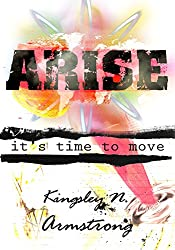 Arise - it's time to move