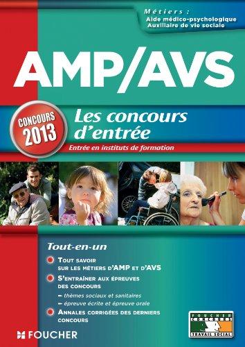AMP AVS Aide médico-psychologique, et Auxiliaire de vie sociale les Concours d'entrée Concours 2013