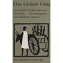 Das grüne Gnu und andere Erzählungen aus Südafrika.