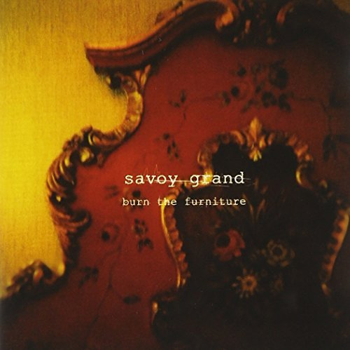 Burn the Furniture by Savoy Grand