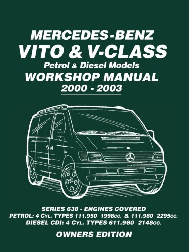 Mercedes-Benz Vito & V-Class Petrol & Diesel Models Workshop Manual 2000-2003: Series 638 - Engines Covered Petrol: 4cyl. Types 111.950 1998cc. & 4 Cyl. Types 611.980 2148cc Owners Edition por Brooklands Books Ltd