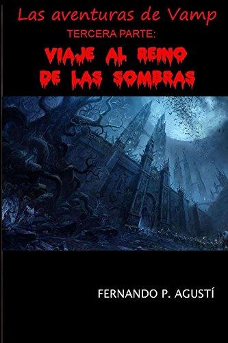 Viaje al Reino de las Sombras (Las aventuras de Vamp) por Fernando Agustí
