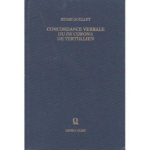 Concordance verbale di De corona de Tertullien: Concordance, index listes de fréquence, bibliographie (Alpha-Omega. Reihe A, Lexika, Indizes, Konkordanzen zur klassischen Philologie)