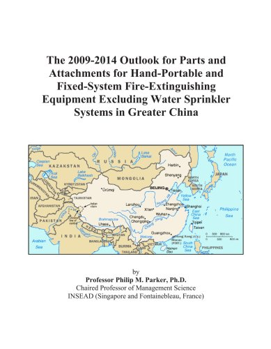 The 2009-2014 Outlook for Parts and Attachments for Hand-Portable and Fixed-System Fire-Extinguishing Equipment Excluding Water Sprinkler Systems in Greater China -