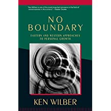 No Boundary: Eastern and Western Approaches to Personal Growth (English Edition)