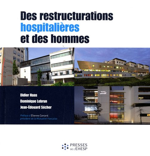 Des restructurations hospitalières et des hommes
