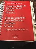 Telecharger Livres Canadian Guide to Uniform Legal Citation 6th Edition Manuel Canadien del la Reference Juridique 6e Edition French English text version (PDF,EPUB,MOBI) gratuits en Francaise
