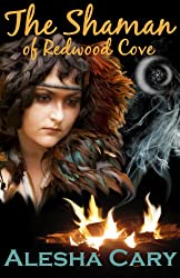 The Shaman of Redwood Cove (Book 3 - Redwood Cove Series) (English Edition)