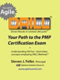 Your Path to the PMP Certification Exam: Understanding Fail Fast - Quick Value concepts employing Drill Methods sm (English Edition)