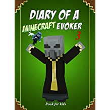 Book for kids: Diary Of A Minecraft Evoker 3 (Evoker's Diary) (English Edition)