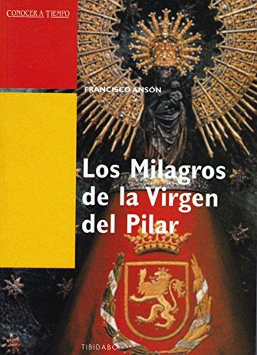 LOS MILAGROS DE LA VIRGEN DEL PILAR por Francisco Ansón