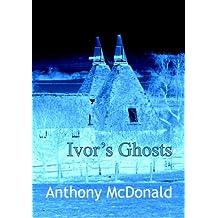 Ivor's Ghosts