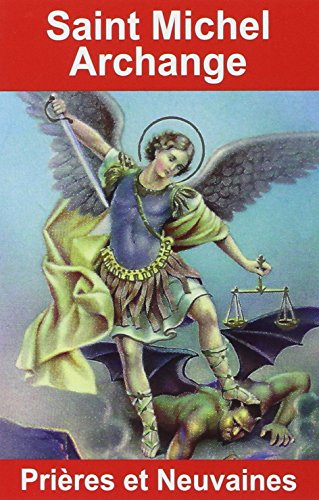 Saint Michel Archange : Prières et neuvaines par Emilie Bonvin