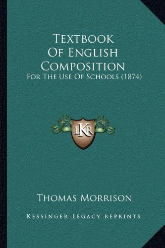 Textbook of English Composition: For the Use of Schools (1874)