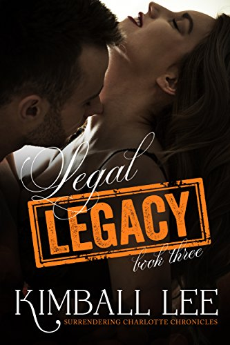 Legal Legacy 3 (Surrendering Charlotte Chronicles Book 11)