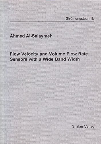 Flow Velocity and Volume Flow Rate Sensors with a Wide Band Width (Berichte aus der Stromungstechnik) -