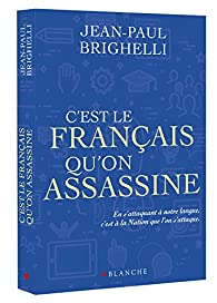 C'est le français qu'on assassine par Jean-Paul Brighelli