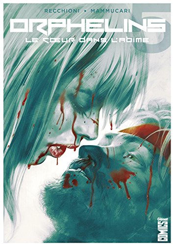 Orphelins - Tome 05: Le Coeur dans l'abîme