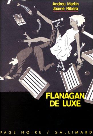 Flanagan de luxe par Andreu Martin, Jaume Ribera
