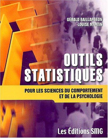 Outils statistiques pour les sciences du comportement et de la psychologie (1Cédérom) par Gérald Baillargeon, Louise Martin