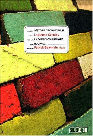 La condition publique : Roubaix, Patrick Bouchain B & H