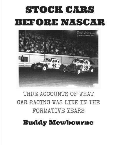 Stock Cars Before NASCAR: True Accounts of What Car Racing was Like in the Formative Years