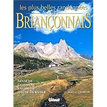 Les plus belles randonnées du Briançonnais : Névache, Guisanne, Vallouise, Haute Durance