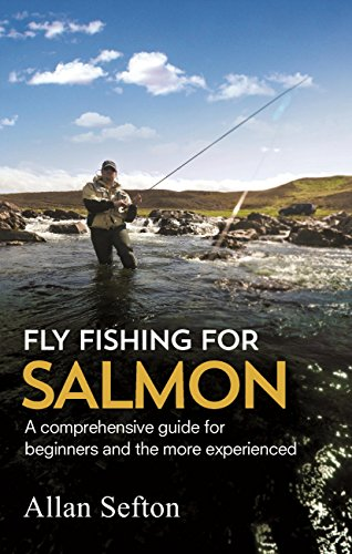 Fly Fishing For Salmon: Comprehensive guidance for beginners and the more experienced (Painted Smile) (English Edition)