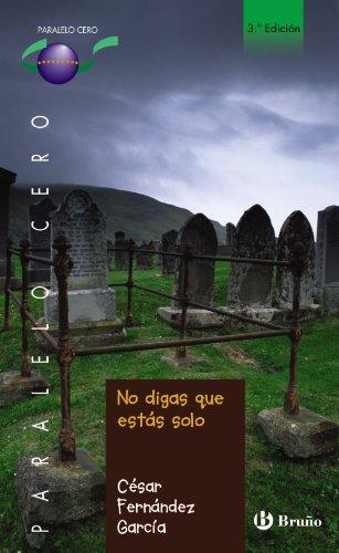 No digas que estás solo (Castellano - Juvenil - Paralelo Cero) por César Fernández García