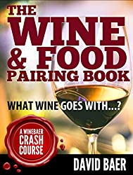The Wine & Food Pairing Book: What Wine Goes With...? (English Edition)