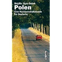 Polen. Eine Nachbarschaftskunde für Deutsche