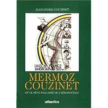 Mermoz-Couzinet ou le rêve fracassé de l'aéropostale