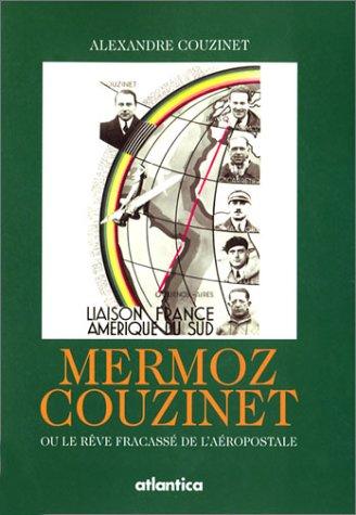 mermoz-couzinet-ou-le-reve-fracasse-de-laeropostale