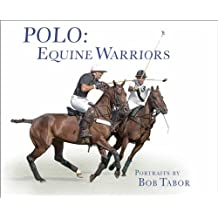 Polo: Equine Warriors /Anglais