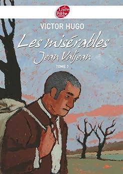 Les misérables 1 - Jean Valjean - Texte abrégé (Classique t. 1105) par [Hugo, Victor]