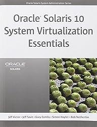 Oracle Solaris 10 System Virtualization Essentials (Oracle Solaris System Administration)
