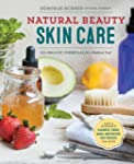 Natural Beauty Skin Care: 110 Organic...
