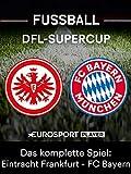 Der komplette DFL-Supercup: Eintracht Frankfurt gegen FC Bayern