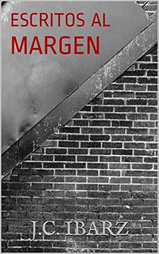 ESCRITOS AL MARGEN por j.c. ibarz