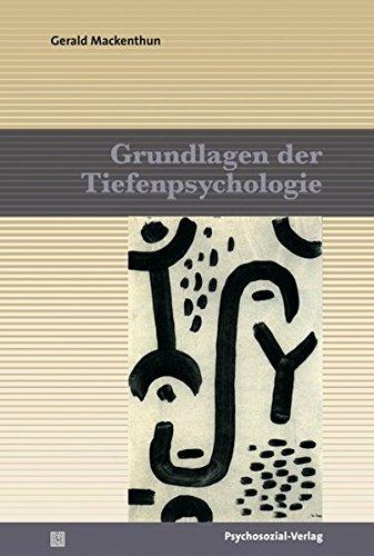 Grundlagen der Tiefenpsychologie (Bibliothek der Psychoanalyse)