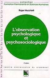 L'OBSERVATION PSYCHOLOGIQUE ET PSYCHOSOCIOLOGIQUE. 4ème édition