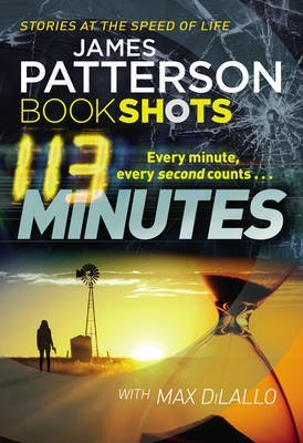 [113 Minutes : Bookshots] (By (author)  James Patterson) [published: September, 2016]