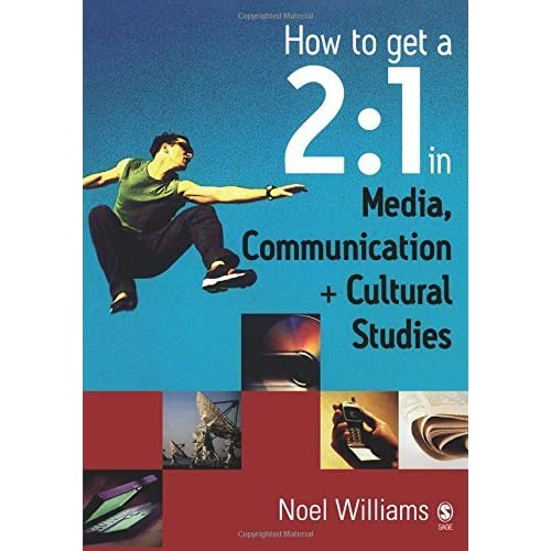 [How to get a 2:1 in Media, Communication and Cultural Studies] [By: Williams, Noel] [May, 2004]